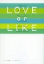 LOVE or LIKE