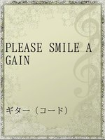 PLEASE SMILE AGAIN