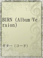BURN (Album Version)