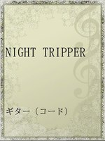 NIGHT TRIPPER