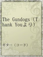 The Gundogs(Thank Youより)
