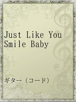 Just Like You Smile Baby