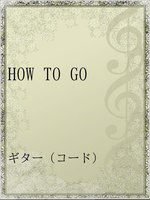 HOW TO GO
