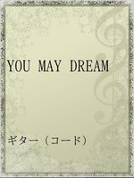 YOU MAY DREAM