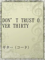 DON'T TRUST OVER THIRTY