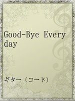 Good-Bye Everyday
