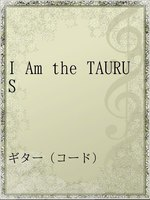 I Am the TAURUS