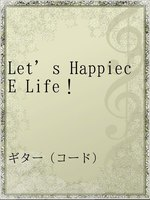 Let's HappiecE Life!