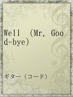 Well (Mr.Good-bye)