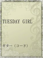 TUESDAY GIRL