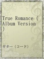 True Romance(Album Version)