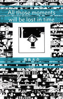 All those moments will be lost in time - 漫画