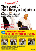 Amazing ! The secret of Hakkoryu Jujutsu. Explains its system of accelerated mastery