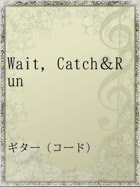 Wait,Catch&Run