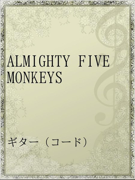 ALMIGHTY FIVE MONKEYS