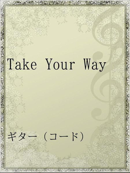 Take Your Way