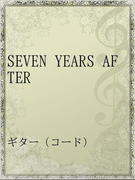 SEVEN YEARS AFTER