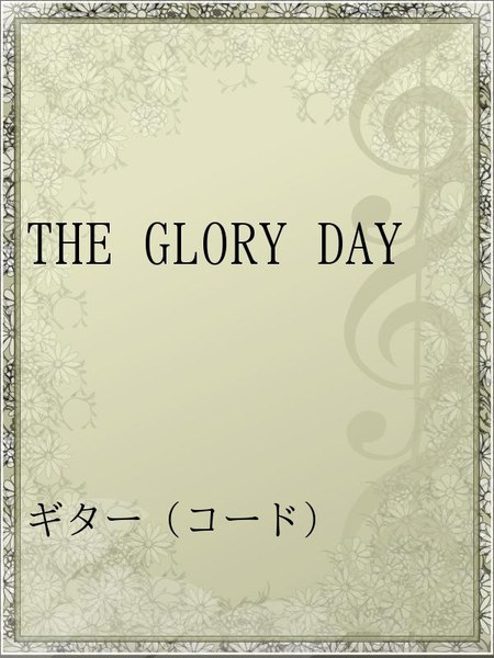 THE GLORY DAY