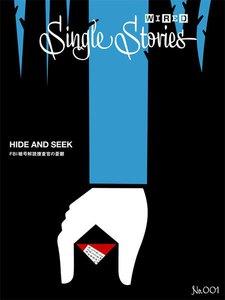 HIDE AND SEEK  FBI暗号解読捜査官の憂鬱(WIRED Single Stories 001)