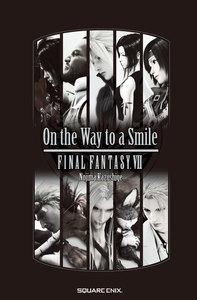 小説 ファイナルファンタジーVII On the Way to a Smile
