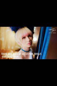 TOKYO HAIR MAKE UP COLLECTION 2015S/S - HAIR MAKE SHOW