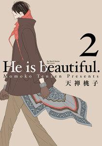 He is beautiful.