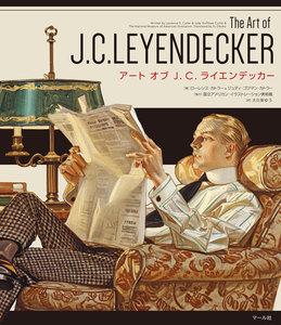 アート オブ J. C. ライエンデッカー The Art of J. C. LEYENDECKER 電子書籍版