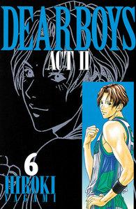 DEAR BOYS ACT II 6巻