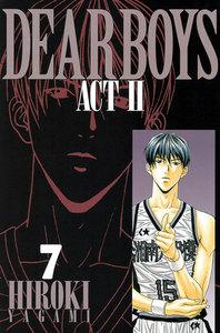 DEAR BOYS ACT II 7巻