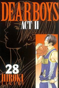 DEAR BOYS ACT II 28巻