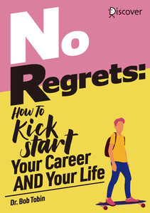 No Regrets: How To Kickstart Your Career AND Your Life 電子書籍版