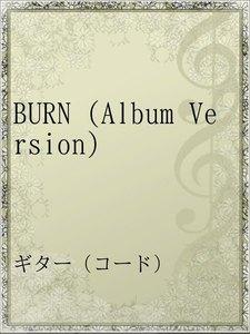 BURN (Album Version)