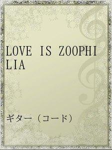 LOVE IS ZOOPHILIA