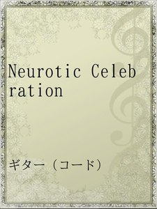 Neurotic Celebration