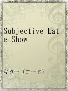 Subjective Late Show