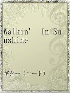 Walkin' In Sunshine