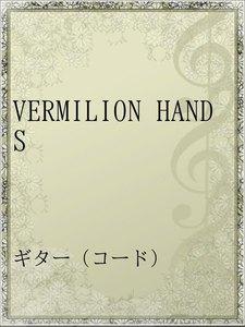 VERMILION HANDS