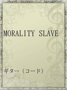 MORALITY SLAVE