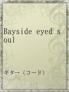 Bayside eyed soul