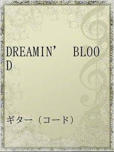 DREAMIN' BLOOD
