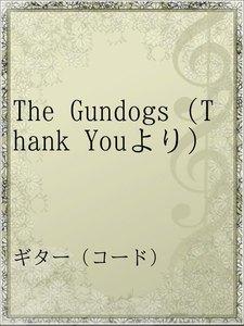 The Gundogs(Thank Youより)
