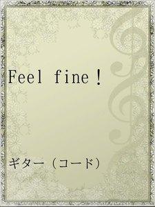 Feel fine!