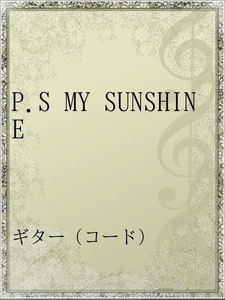 P.S MY SUNSHINE