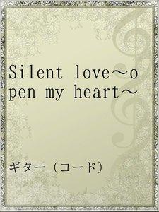 Silent love~open my heart~