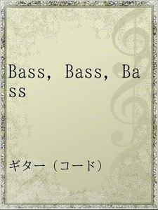 Bass,Bass,Bass