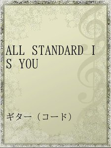 ALL STANDARD IS YOU