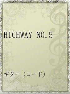 HIGHWAY NO.5
