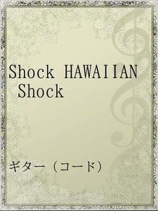 Shock HAWAIIAN Shock