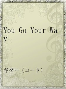You Go Your Way
