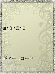 m・a・z・e